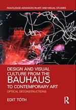 Design and Visual Culture from the Bauhaus to Contemporary Art (Routledge Advances in Art and Visual Studies)