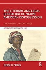 The Literary and Legal Genealogy of Native American Dispossession (Indigenous Peoples and the Law)
