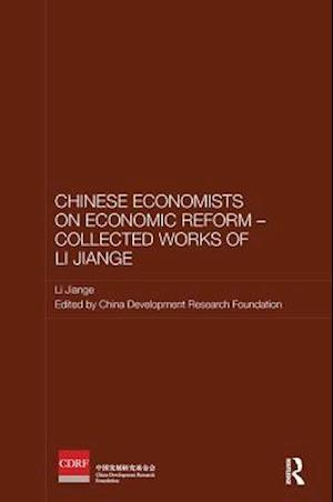 Chinese Economists on Economic Reform - Collected Works of Li Jiange