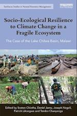 Socio-ecological Resilience to Climate Change in a Fragile Ecosystem (Earthscan Studies in Natural Resource Management)