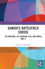 Gandhi's Battlefield Choice (Routledge Focus on Modern Subjects)