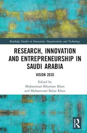 Research, Innovation and Entrepreneurship in Saudi Arabia