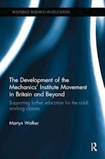 The Development of the Mechanics' Institute Movement in Britain and Beyond