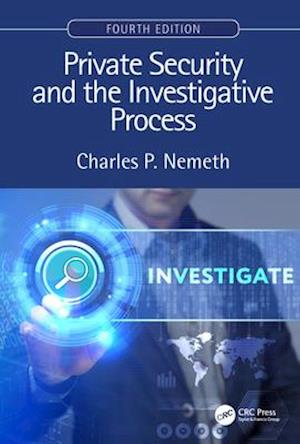 Private Security and the Investigative Process, Fourth Edition