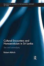 Cultural Encounters and Homoeroticism in Sri Lanka (Routledge Studies in the Modern History of Asia)