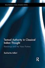 Textual Authority in Classical Indian Thought (Routledge Hindu Studies Series)
