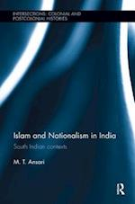 Islam and Nationalism in India (Intersections: Colonial and Postcolonial Histories)