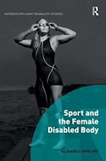 Sport and the Female Disabled Body (Interdisciplinary Disability Studies)