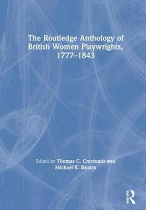 The Routledge Anthology of British Women Playwrights, 1777-1843
