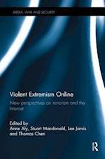 Violent Extremism Online (Media, War and Security)