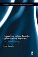 Translating Culture Specific References on Television (Routledge Advances in Translation and Interpreting Studies)
