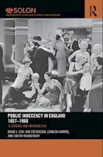 Public Indecency in England 1857-1960 (Routledge SOLON Explorations in Crime and Criminal Justice Histories)