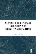 New Interdisciplinary Landscapes in Morality and Emotion