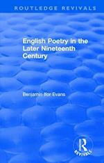 English Poetry in the Later Nineteenth Century (1933) (Routledge Revivals)