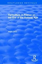: Agriculture in France on the Eve of the Railway Age (1980) (Routledge Revivals)
