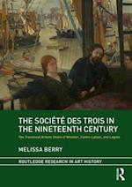 The Societe des Trois in the Nineteenth Century (Routledge Research in Art History)