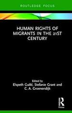 Human Rights of Migrants in the 21st Century (Routledge Studies in Liberty and Security)