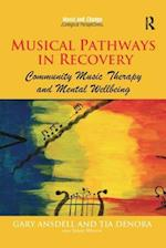 Musical Pathways in Recovery (Music and Change Ecological Perspectives)