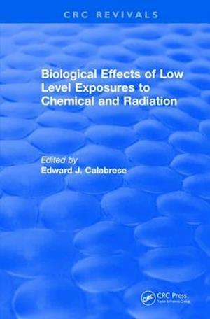 Biological Effects of Low Level Exposures to Chemical and Radiation