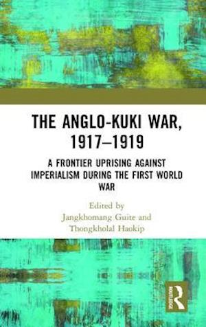 The Anglo-Kuki War, 1917-1919