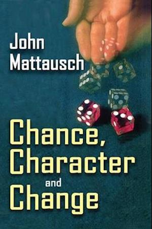 Chance, Character, and Change
