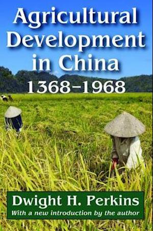 Agricultural Development in China, 1368-1968