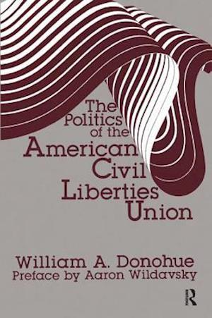 The Politics of the American Civil Liberties Union