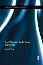 Just War and the Ethics of Espionage (Routledge Studies in Religion)