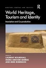 World Heritage, Tourism and Identity (Heritage, Culture and Identity)