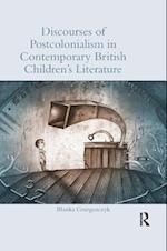 Discourses of Postcolonialism in Contemporary British Children's Literature (Children's Literature and Culture)