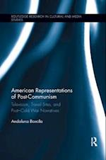 American Representations of Post-Communism (Routledge Research in Cultural and Media Studies)