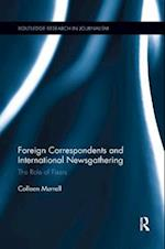 Foreign Correspondents and International Newsgathering (Routledge Research in Journalism)