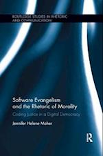 Software Evangelism and the Rhetoric of Morality (Routledge Studies in Rhetoric and Communication)
