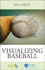 Visualizing Baseball (ASA CRC Series on Statistical Reasoning in Science and Society)