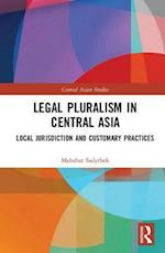 Legal Pluralism in Central Asia (Central Asian Studies)