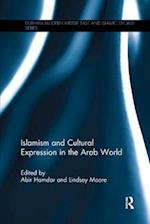 Islamism and Cultural Expression in the Arab World (Durham Modern Middle East and Islamic World Series)