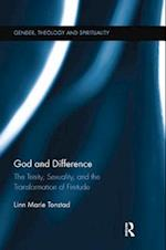 God and Difference : The Trinity, Sexuality, and the Transformation of Finitude
