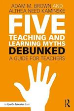 Five Teaching and Learning Myths-Debunked