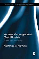 The Story of Nursing in British Mental Hospitals (Routledge Key Themes in Health and Society)