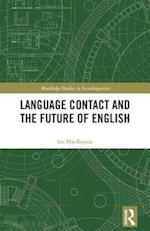 Language Contact and the Future of English (Routledge Studies in Sociolinguistics)