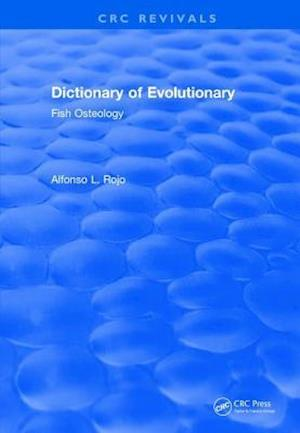 Revival: Dictionary of Evolutionary Fish Osteology (1991)