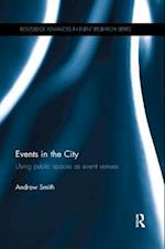 Events in the City (Routledge Advances in Event Research Series)