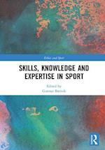 Skills, Knowledge and Expertise in Sport (Ethics and Sport)
