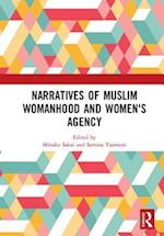 Narratives of Muslim Womanhood and Women's Agency