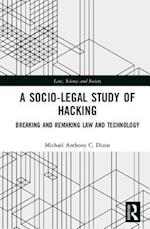 A Socio-Legal Study of Hacking (Law, Science and Society)