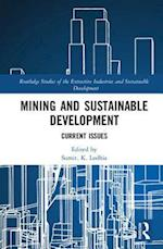 Mining and Sustainable Development (Routledge Studies of the Extractive Industries and Sustainable Development)