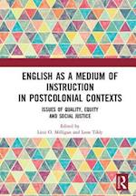 English as a Medium of Instruction in Postcolonial Contexts