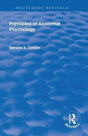 Revival: Principles of Abnormal Psychology (1928)