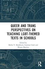 Queer and Trans Perspectives on Teaching LGBT-themed Texts in Schools