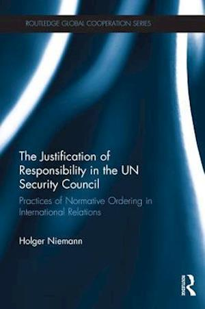 The Justification of Responsibility in the UN Security Council